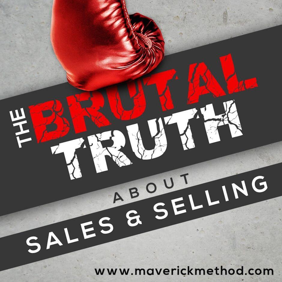 The Brutal Truth About Sales & Selling podcast